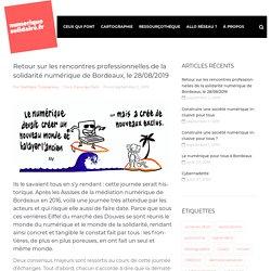 Retour sur les rencontres professionnelles de la solidarité numérique de Bordeaux, le 28/08/2019 – Numérique Solidaire