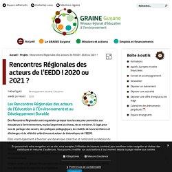 Rencontres Régionales des acteurs de l'EEDD ! 2020 ou 2021 ? - GRAINE Guyane