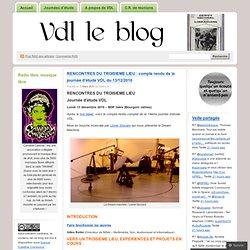 RENCONTRES DU TROISIEME LIEU : compte rendu de la journée d'étude VDL du 13/12/2010 « VDL le blog