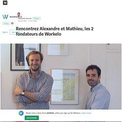 Rencontrez Alexandre et Mathieu, les 2 fondateurs de Workelo