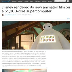 Disney rendered its new animated film on a 55,000-core supercomputer