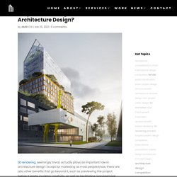 Why 3D Rendering is Vital for Architecture Design?