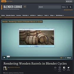 Rendering Wooden Barrels in Blender Cycles