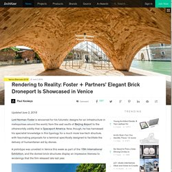 Rendering to Reality: Foster + Partners' Elegant Brick Droneport Is Showcased in Venice