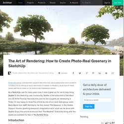 The Art of Rendering: How to Create Photo-Real Greenery in SketchUp