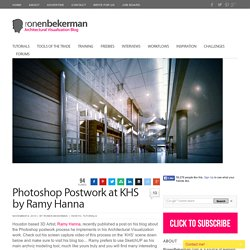 3D Rendering Photoshop Postwork at 'KHS' by Ramy Hanna
