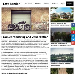 Product Rendering And Visualization