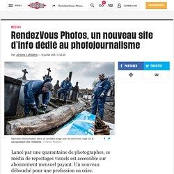 RendezVous Photos, un nouveau site d'info dédié au photojournalisme