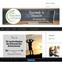 Emociones y rendimiento escolar: Actividades de educación emocional para primaria - Teacher & Coach - Renovando la educación en casa y en clase.
