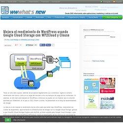 Mejora el rendimiento de WordPress usando Google Cloud Storage con WP2Cloud y Clouse
