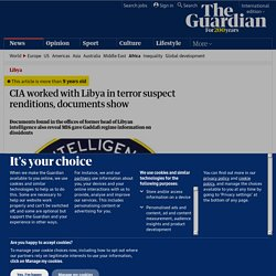 CIA worked with Libya in terror suspect renditions, documents show | World news