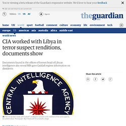 CIA worked with Libya in terror suspect renditions, documents show