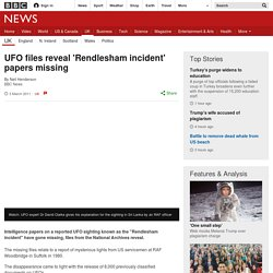 UFO files reveal 'Rendlesham incident' papers missing