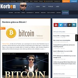 Rendons grâce au Bitcoin !