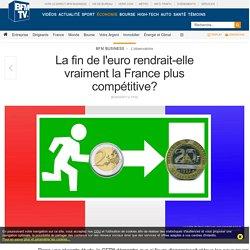 La fin de l'euro rendrait-elle vraiment la France plus compétitive?