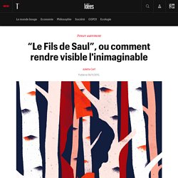 """Le Fils de Saul"", ou comment rendre visible l'inimaginable"