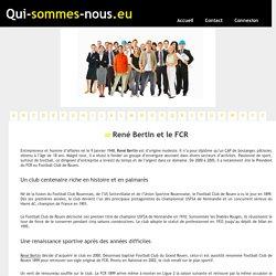 René Bertin et le FCR - qui-sommes-nous.eu