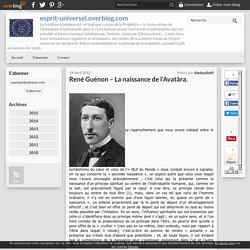 René Guénon – La naissance de l'Avatâra.