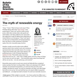 The myth of renewable energy | Bulletin of the Atomic Scientists