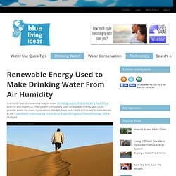 Renewable Energy Used to Make Drinking Water From Air Humidity – Blue Living Ideas