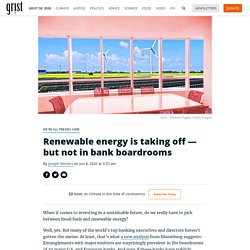 Renewable energy is taking off — but not in bank boardrooms