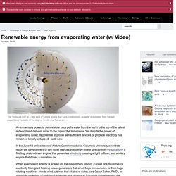 Renewable energy from evaporating water (w/ Video)