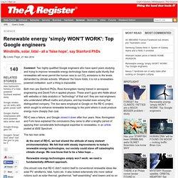 Renewable energy 'simply WON'T WORK': Top Google engineers