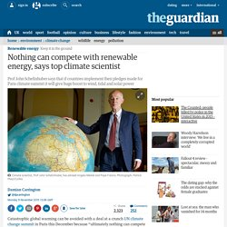 Nothing can compete with renewable energy, says top climate scientist