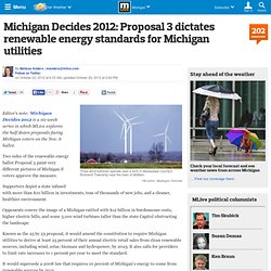 Michigan Decides 2012: Proposal 3 dictates renewable energy standards for Michigan utilities