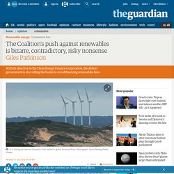 The Coalition's push against renewables is bizarre, contradictory, risky nonsense