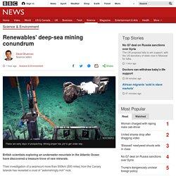 *****Renewables' deep-sea mining conundrum