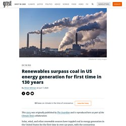 Renewables surpass coal in US energy generation for first time in 130 years 2020-06-07