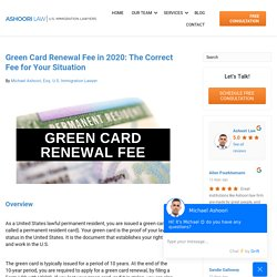 Green Card Renewal Fee in 2020: The Correct Fee for Your Situation