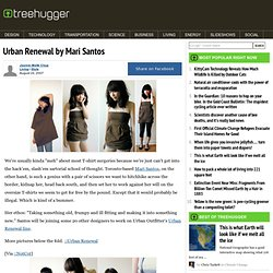 Urban Renewal by Mari Santos : TreeHugger
