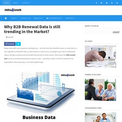 Why B2B Renewal Data is still trending in the Market?