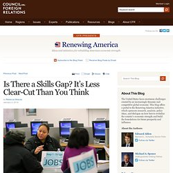 Renewing America » Is There a Skills Gap? It's Less Clear-Cut Than You Think