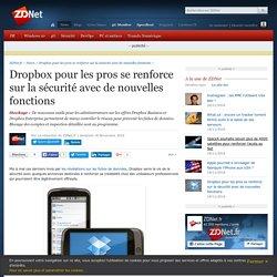 Dropbox pour les pros se renforce sur la sécurité avec de nouvelles fonctions - ZDNet
