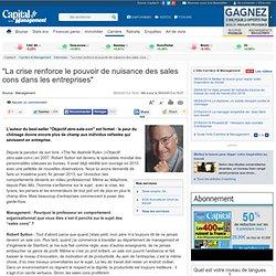 """""""La crise renforce le pouvoir de nuisance des sales cons dans les entreprises"""""""