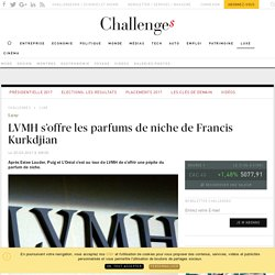LVMH se renforce dans le parfum haut de gamme - Challenges.fr
