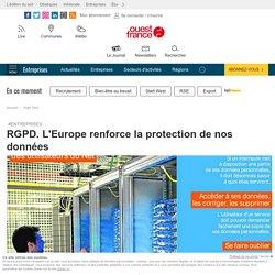 RGPD. L'Europe renforce la protection de nos données