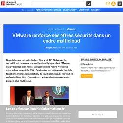 VMware renforce ses offres sécurité dans un cadre multicloud