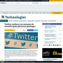 Twitter renforce ses mesures de sécurité après plusieurs piratages