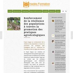Renforcement de la résilience des populations à travers la promotion des pratiques agroécologiques – Inades-Formation