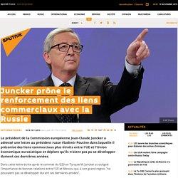 Juncker prône le renforcement des liens commerciaux avec la Russie