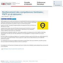 Renforcement des compétences familiales : PSFP 12-16 démarre ! - Fédération Addiction