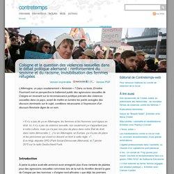Cologne et la question des violences sexuelles dans le débat politique allemand : renforcement du sexisme et du racisme, invisibilisation des femmes réfugiées