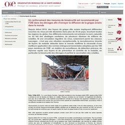 OIE 19/05/15 Un renforcement des mesures de biosécurité est recommandé par l'OIE dans les élevages afin d'enrayer la diffusion de la grippe aviaire dans le monde