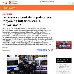 Le renforcement de la police, un moyen de lutter contre le terrorisme ?