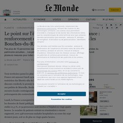 Le point sur l'épidémie de Covid-19 en France: renforcement des mesures sanitaires dans les Bouches-du-Rhône et en Gironde