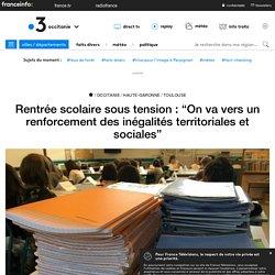 """Rentrée scolaire sous tension : """"On va vers un renforcement des inégalités territoriales et sociales"""""""